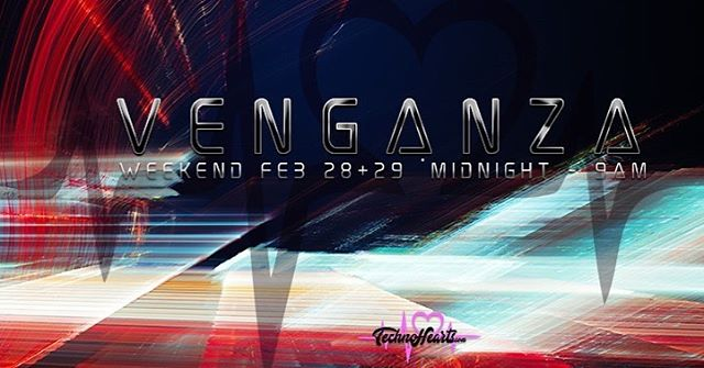 Venganza weekend Feb 28+29 Midnight to 9am ! Techno and Psy Lineup